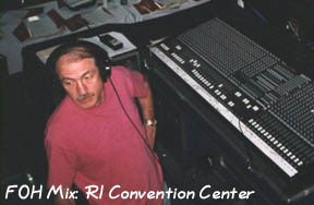 Rick, at FOH mix, RI convention center